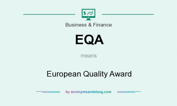 What does EQA mean? It stands for European Quality Award