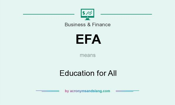 What does EFA mean? It stands for Education for All