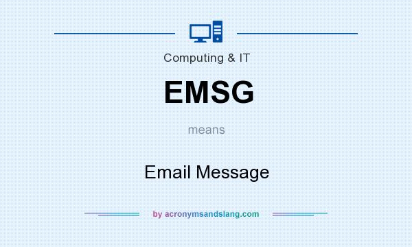 What does EMSG mean? It stands for Email Message