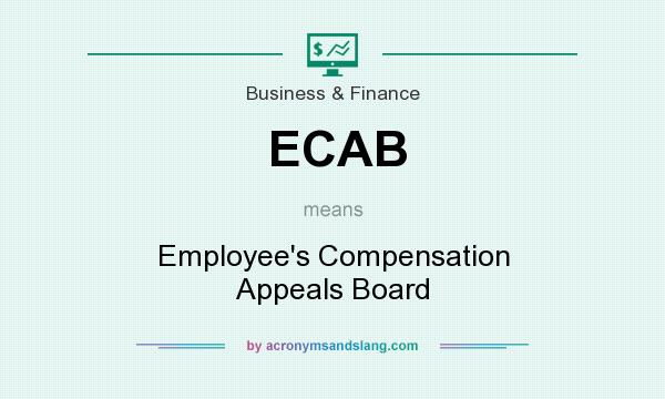 What does ECAB mean? It stands for Employee`s Compensation Appeals Board