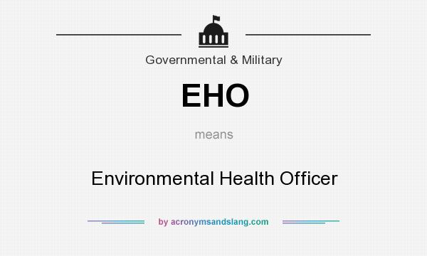 What does EHO mean? It stands for Environmental Health Officer