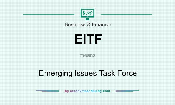 What does EITF mean? It stands for Emerging Issues Task Force