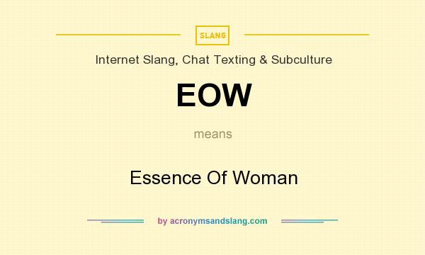 What does EOW mean? It stands for Essence Of Woman