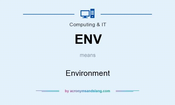 What does ENV mean? It stands for Environment