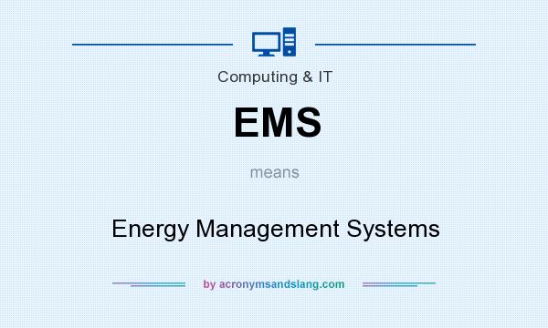 What does EMS mean? It stands for Energy Management Systems