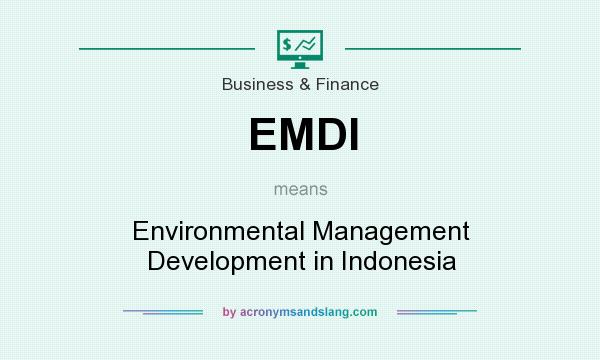 What does EMDI mean? It stands for Environmental Management Development in Indonesia
