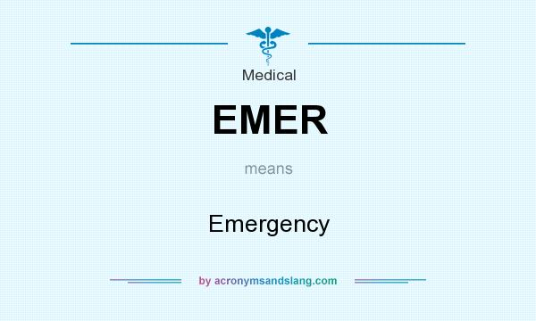 What does EMER mean? It stands for Emergency