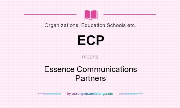 What does ECP mean? It stands for Essence Communications Partners
