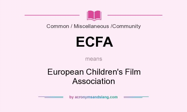 What does ECFA mean? It stands for European Children`s Film Association