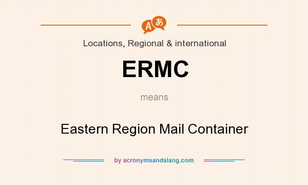 What does ERMC mean? It stands for Eastern Region Mail Container