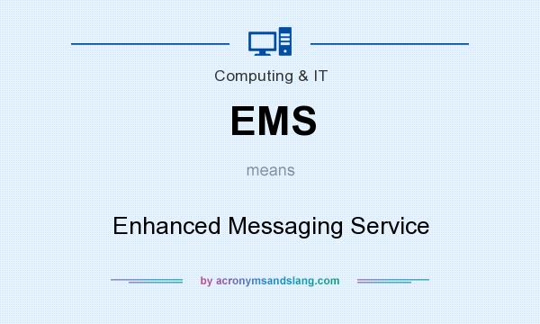 What does EMS mean? It stands for Enhanced Messaging Service
