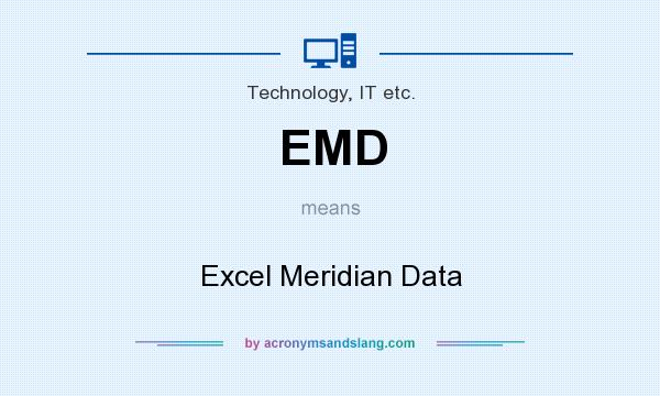 What does EMD mean? It stands for Excel Meridian Data