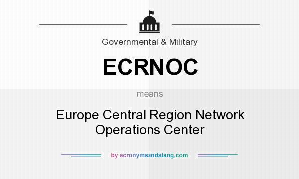 What does ECRNOC mean? It stands for Europe Central Region Network Operations Center