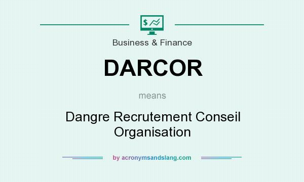 What does DARCOR mean? It stands for Dangre Recrutement Conseil Organisation