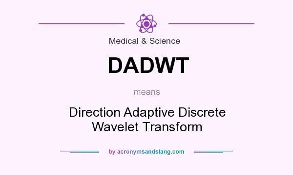 What does DADWT mean? It stands for Direction Adaptive Discrete Wavelet Transform