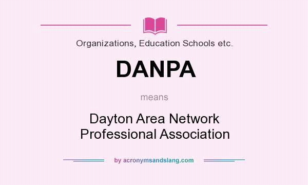 What does DANPA mean? It stands for Dayton Area Network Professional Association