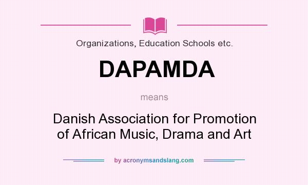 What does DAPAMDA mean? It stands for Danish Association for Promotion of African Music, Drama and Art