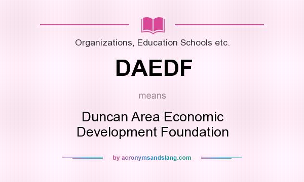 What does DAEDF mean? It stands for Duncan Area Economic Development Foundation