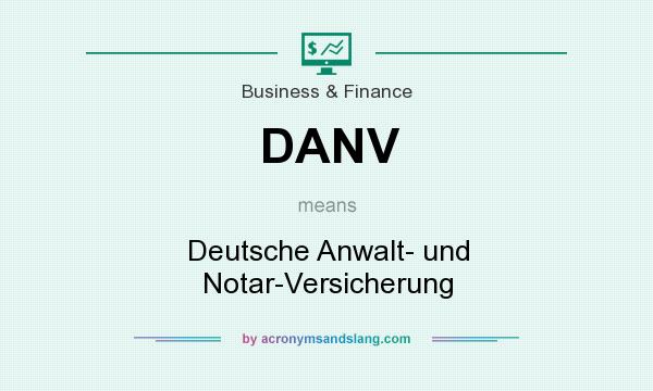 What does DANV mean? It stands for Deutsche Anwalt- und Notar-Versicherung