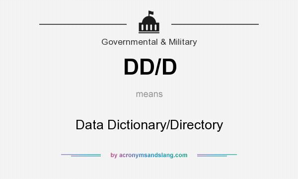 What does DD/D mean? It stands for Data Dictionary/Directory