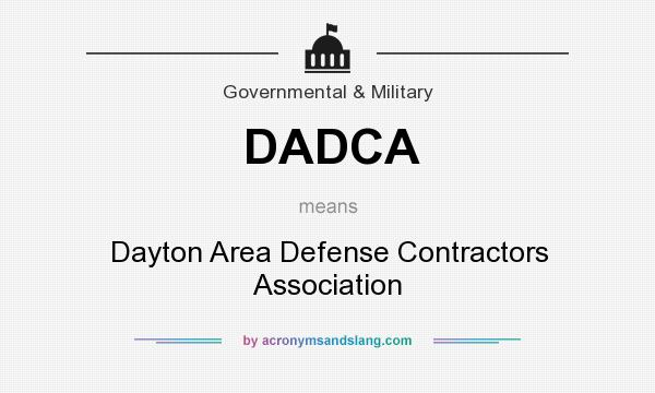 What does DADCA mean? It stands for Dayton Area Defense Contractors Association