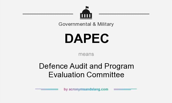 What does DAPEC mean? It stands for Defence Audit and Program Evaluation Committee