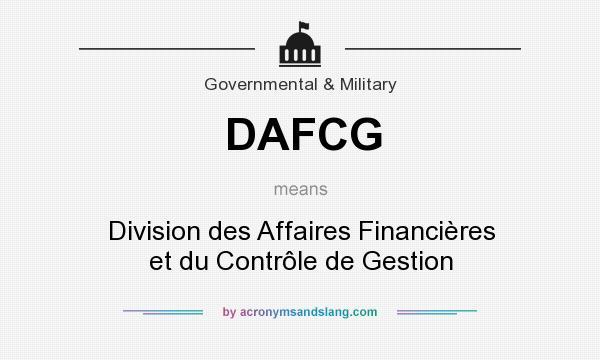What does DAFCG mean? It stands for Division des Affaires Financières et du Contrôle de Gestion
