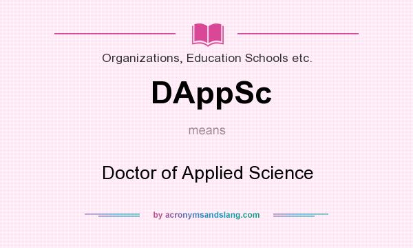 What does DAppSc mean? It stands for Doctor of Applied Science