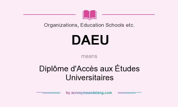 What does DAEU mean? It stands for Diplôme d`Accès aux Études Universitaires