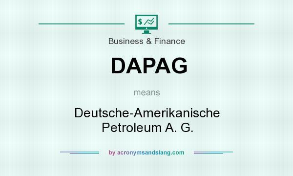 What does DAPAG mean? It stands for Deutsche-Amerikanische Petroleum A. G.