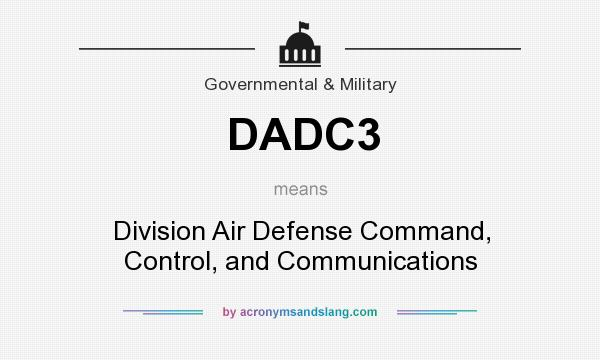What does DADC3 mean? It stands for Division Air Defense Command, Control, and Communications