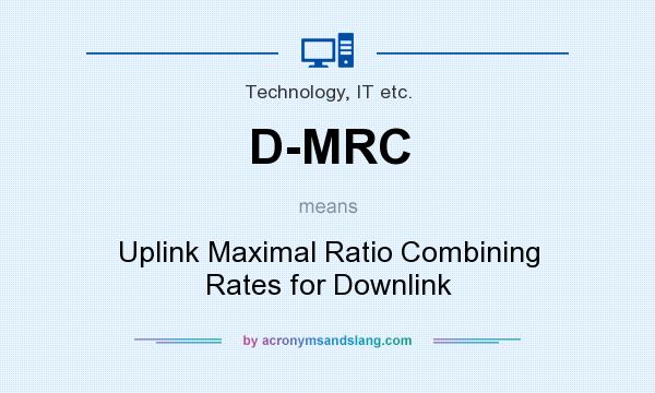 What does D-MRC mean? It stands for Uplink Maximal Ratio Combining Rates for Downlink
