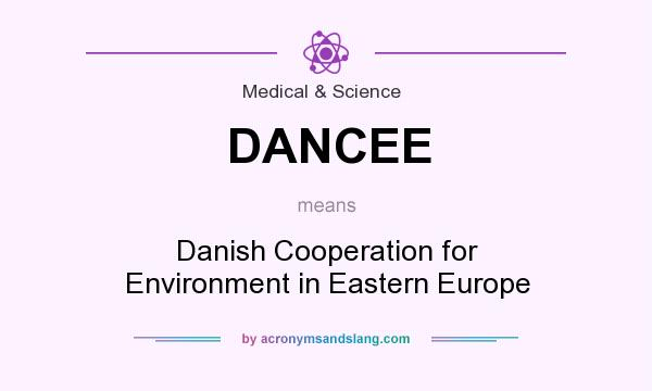What does DANCEE mean? It stands for Danish Cooperation for Environment in Eastern Europe