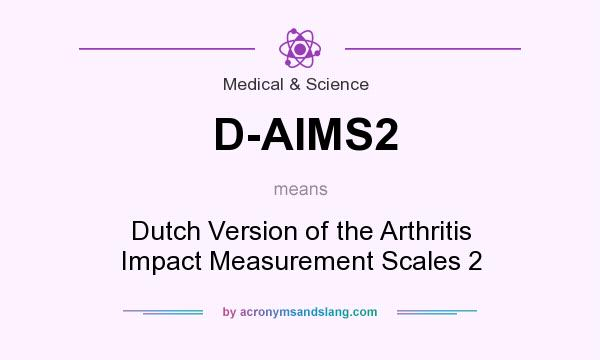 What does D-AIMS2 mean? It stands for Dutch Version of the Arthritis Impact Measurement Scales 2