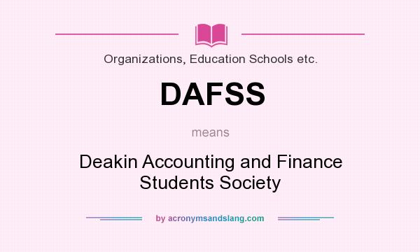 What does DAFSS mean? It stands for Deakin Accounting and Finance Students Society