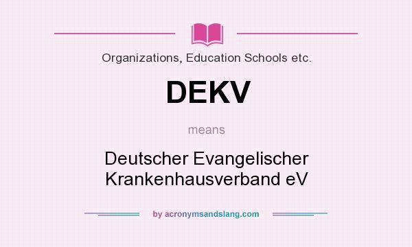 What does DEKV mean? It stands for Deutscher Evangelischer Krankenhausverband eV