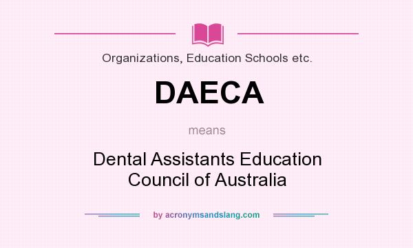 What does DAECA mean? It stands for Dental Assistants Education Council of Australia