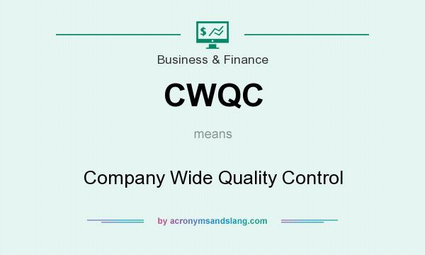 What does CWQC mean? It stands for Company Wide Quality Control