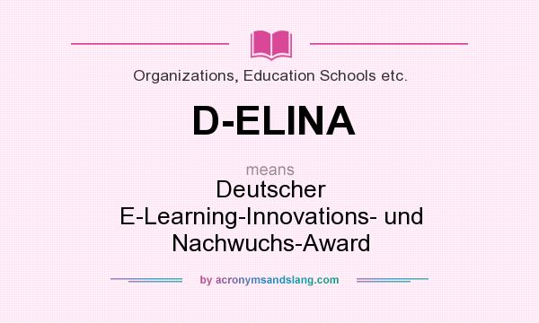 What does D-ELINA mean? It stands for Deutscher E-Learning-Innovations- und Nachwuchs-Award