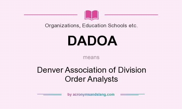 What does DADOA mean? It stands for Denver Association of Division Order Analysts