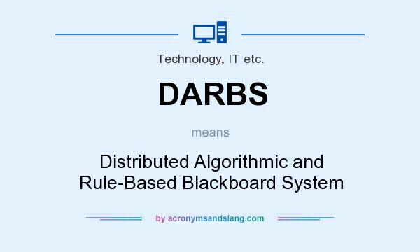 What does DARBS mean? It stands for Distributed Algorithmic and Rule-Based Blackboard System