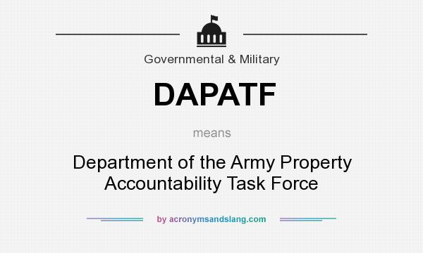 What does DAPATF mean? It stands for Department of the Army Property Accountability Task Force