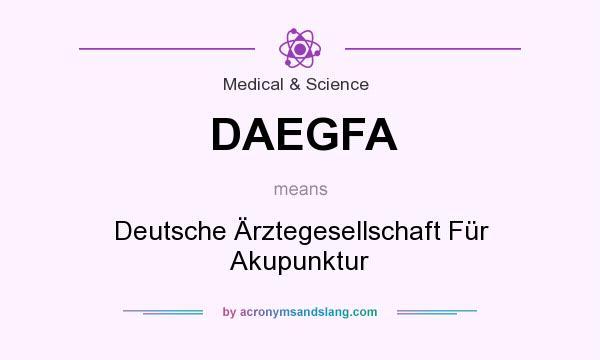 What does DAEGFA mean? It stands for Deutsche Ärztegesellschaft Für Akupunktur