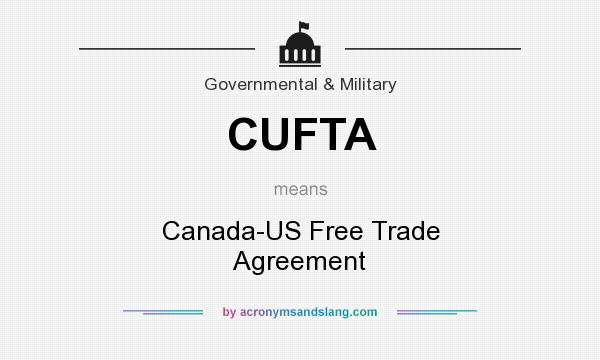 Cufta Canada Us Free Trade Agreement In Government Military By