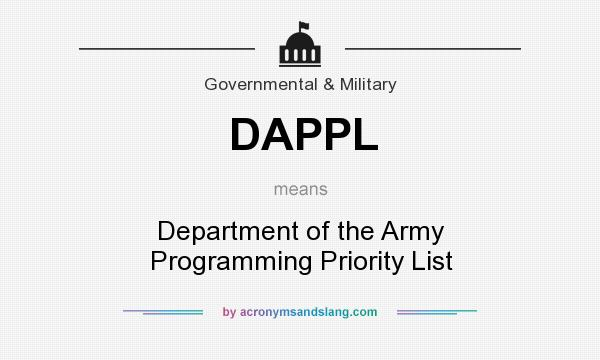 What does DAPPL mean? It stands for Department of the Army Programming Priority List