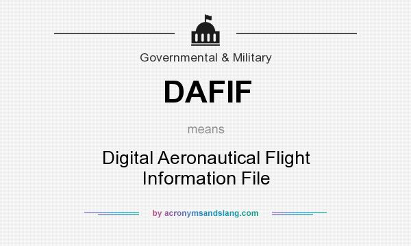 What does DAFIF mean? It stands for Digital Aeronautical Flight Information File