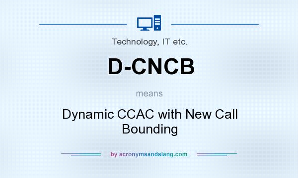 What does D-CNCB mean? It stands for Dynamic CCAC with New Call Bounding