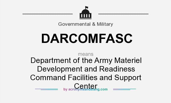 What does DARCOMFASC mean? It stands for Department of the Army Materiel Development and Readiness Command Facilities and Support Center