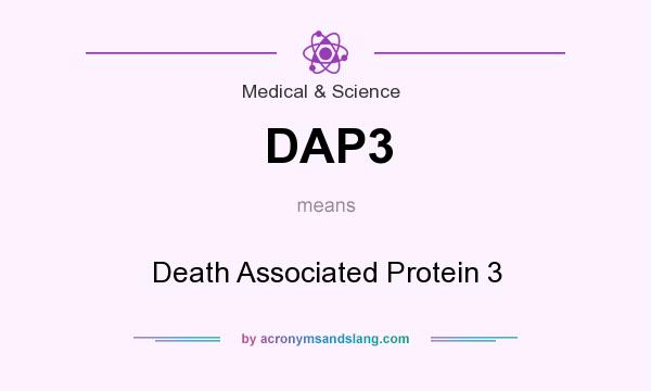 What does DAP3 mean? It stands for Death Associated Protein 3