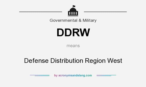 What does DDRW mean? It stands for Defense Distribution Region West